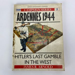 Libro Ardennes 1944: Hitler's last gamble in the West. James Arnold